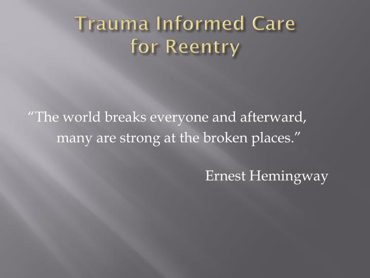 Trauma informed care for reentry