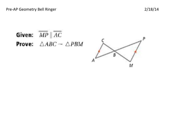 Pre-AP Geometry Bell Ringer2/18/14