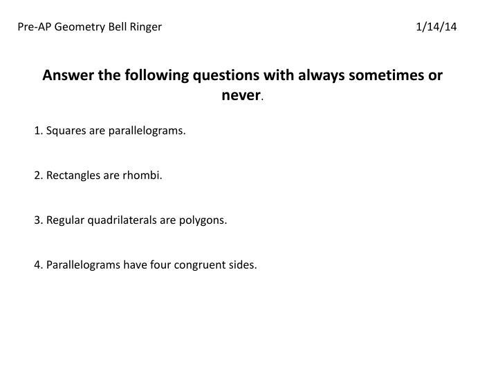 Pre-AP Geometry Bell Ringer1/14/14