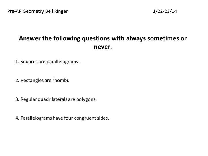 Pre-AP Geometry Bell Ringer1/22-23/14