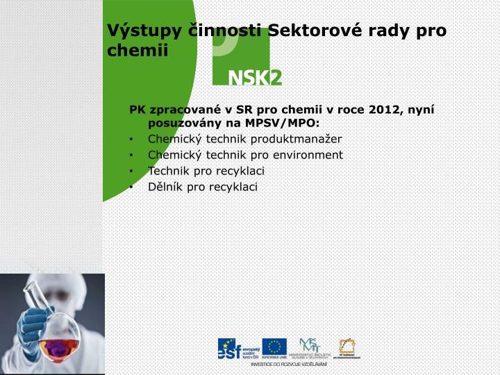 PK zpracované vSR pro chemii vroce 2012, nyní posuzovány na MPSV/MPO: