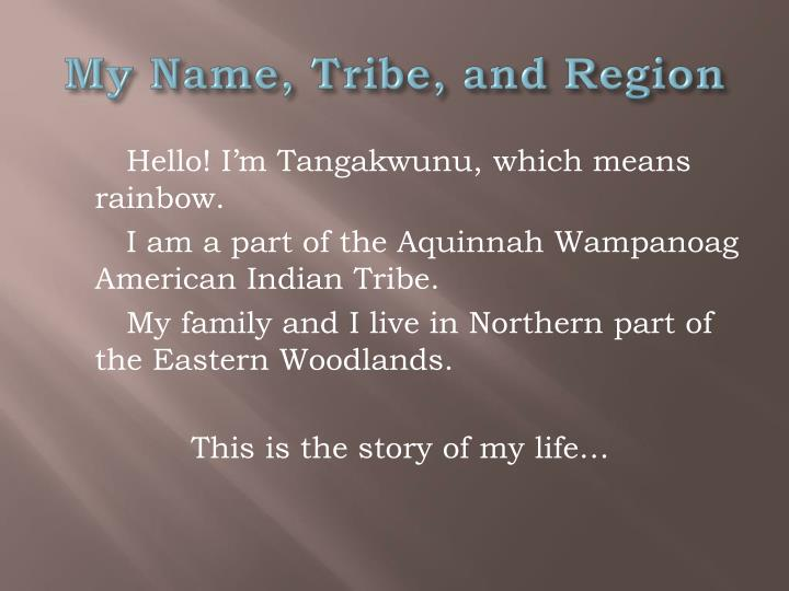 My Name, Tribe, and Region