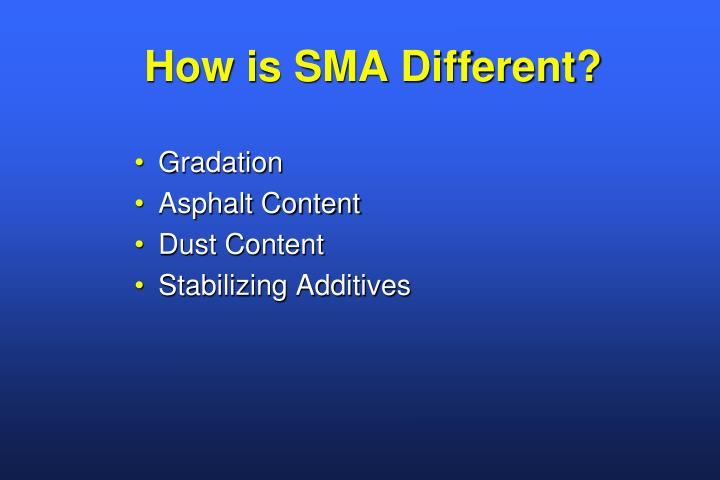How is SMA Different?