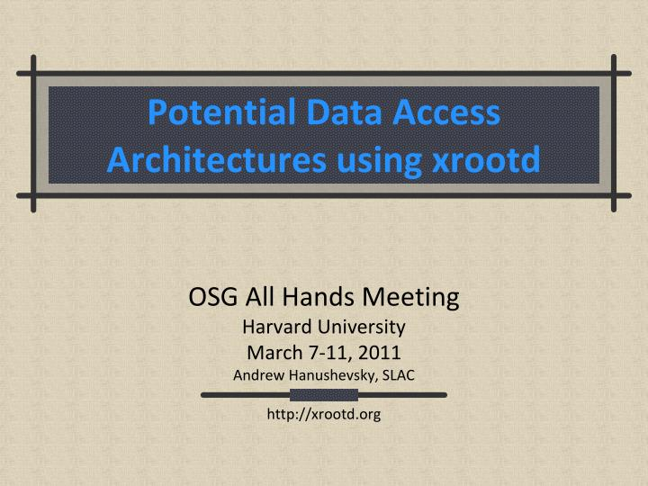 potential data access architectures using xrootd