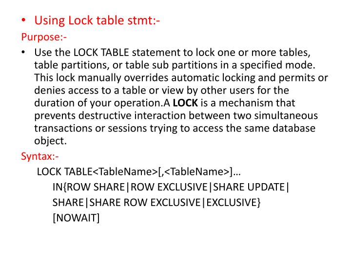 Using Lock table stmt:-