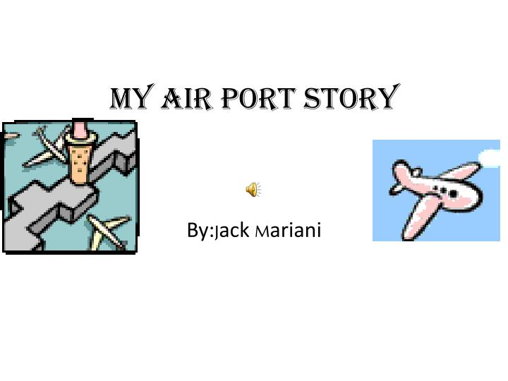 My air port story