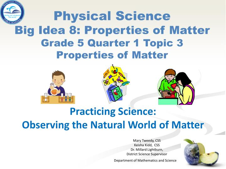 Physical science big idea 8 properties of matter grade 5 quarter 1 topic 3 properties of matter