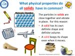 what physical properties do all solids have in common
