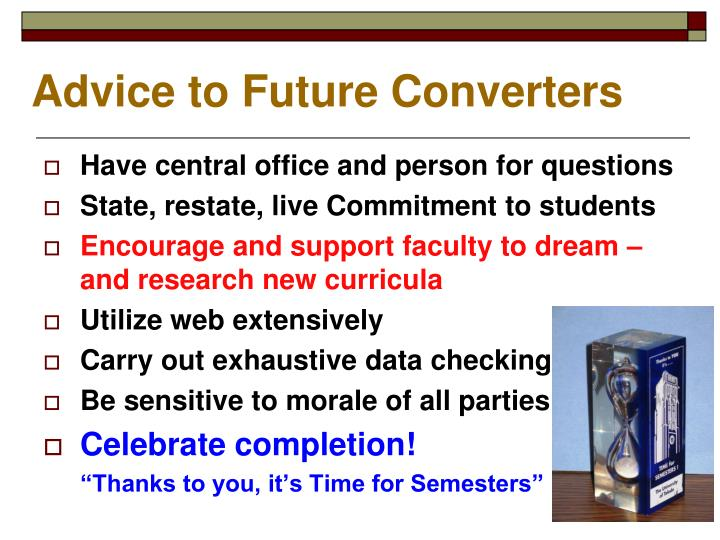 Advice to Future Converters