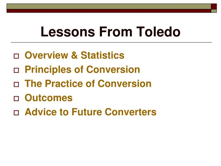 Lessons from toledo