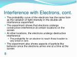 interference with electrons cont