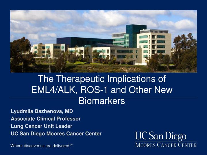 The therapeutic i mplications of eml4 alk ros 1 and other n ew biomarkers