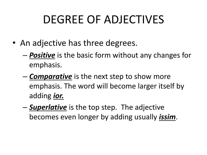 DEGREE OF ADJECTIVES
