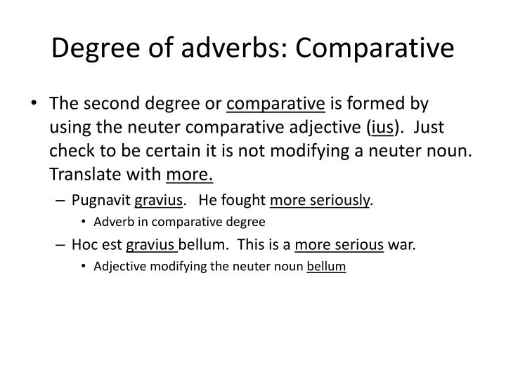 Degree of adverbs: Comparative