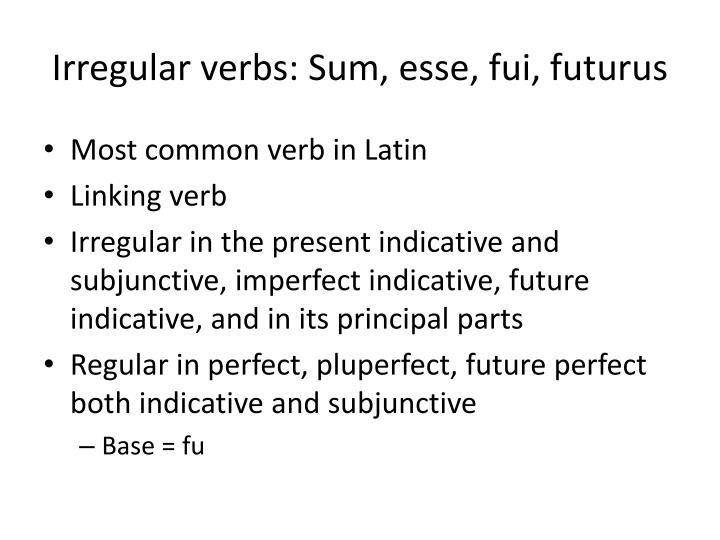 Irregular verbs: Sum,