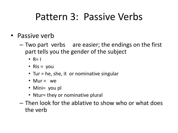Pattern 3:  Passive Verbs