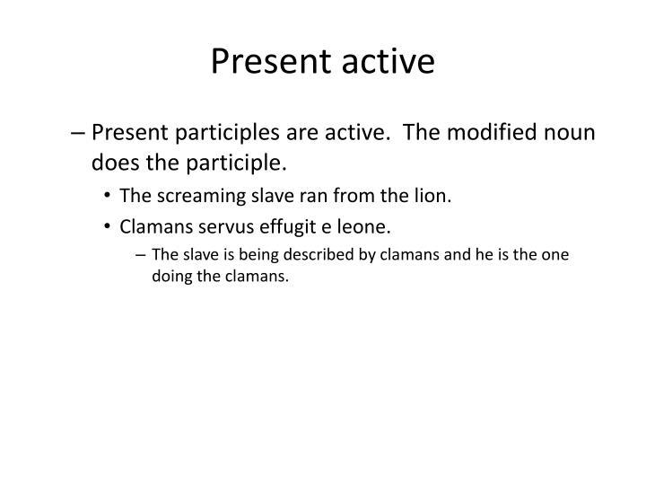 Present active
