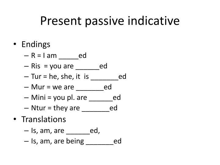 Present passive indicative