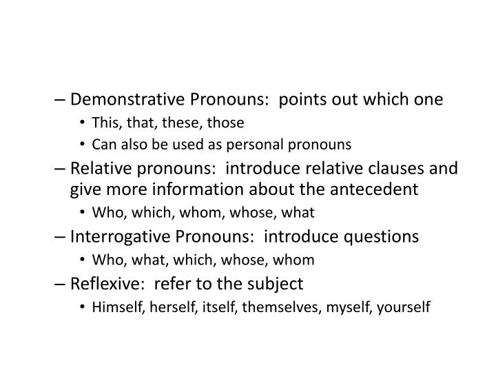 Demonstrative Pronouns:  points out which one