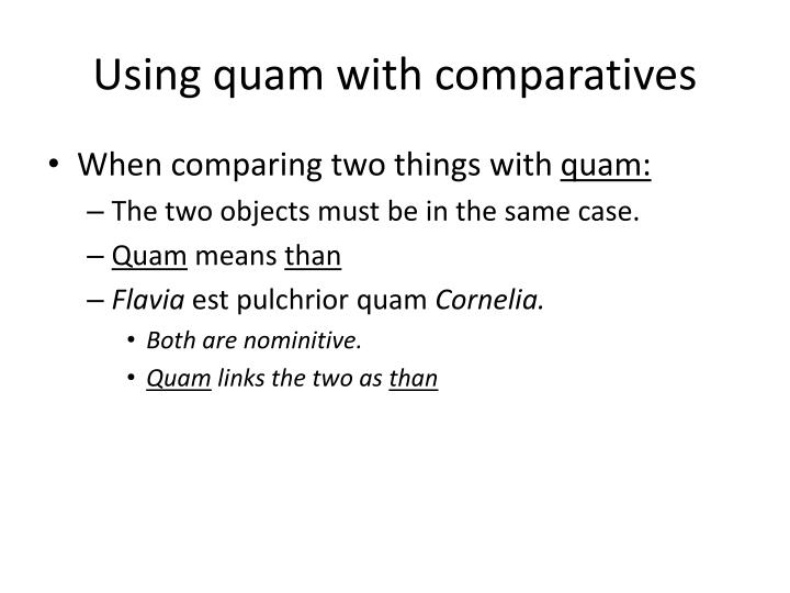 Using quam with comparatives