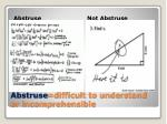 abstruse difficult to understand or incomprehensible