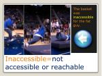 inaccessible not accessible or reachable