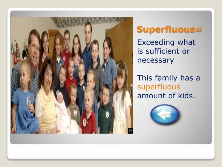Superfluous=