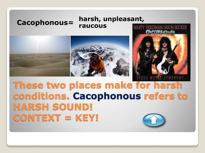 Cacophonous=