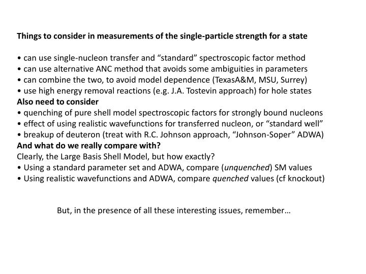 Things to consider in measurements of the single-particle strength for a state