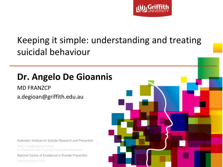 Keeping it simple understanding and treating suicidal behaviour