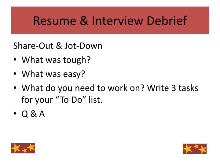 Resume & Interview Debrief