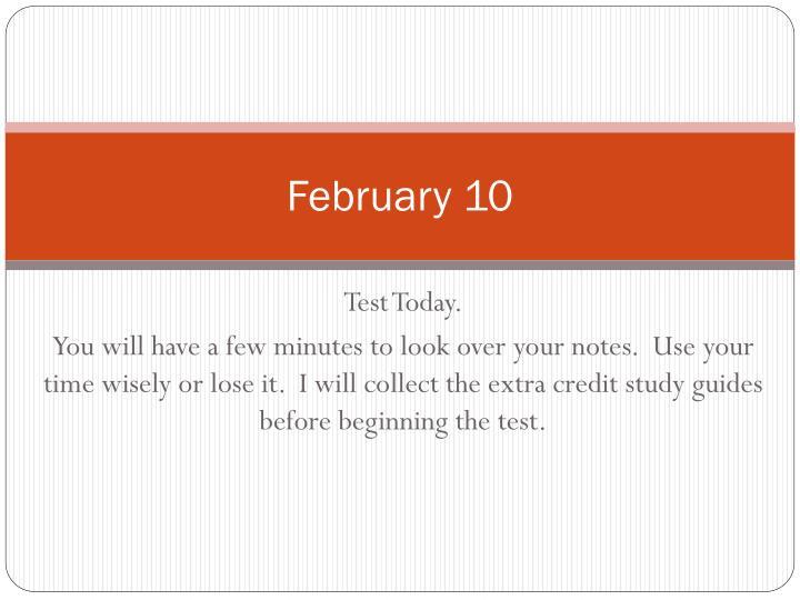 February 10