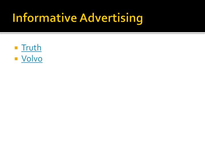 informative advertising According to kotler, the three main purposes of advertising are to inform, persuade, or remind some of the goals of informative advertising are: explaining how a product works, constructing an image for the brand, informing potential customers of services offered, and correcting mistaken impressions.