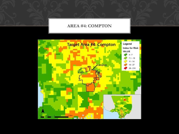 Area #4: Compton