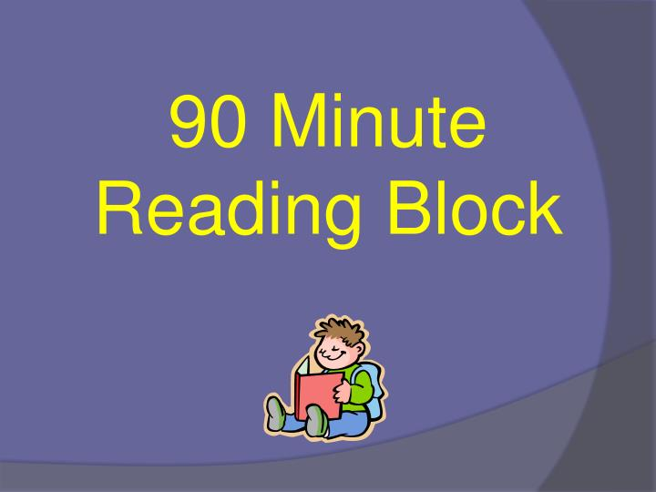 90 Minute Reading Block