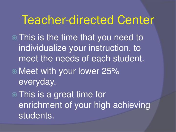 Teacher-directed Center