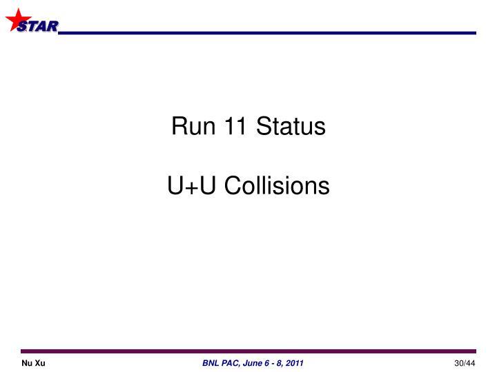 Run 11 Status