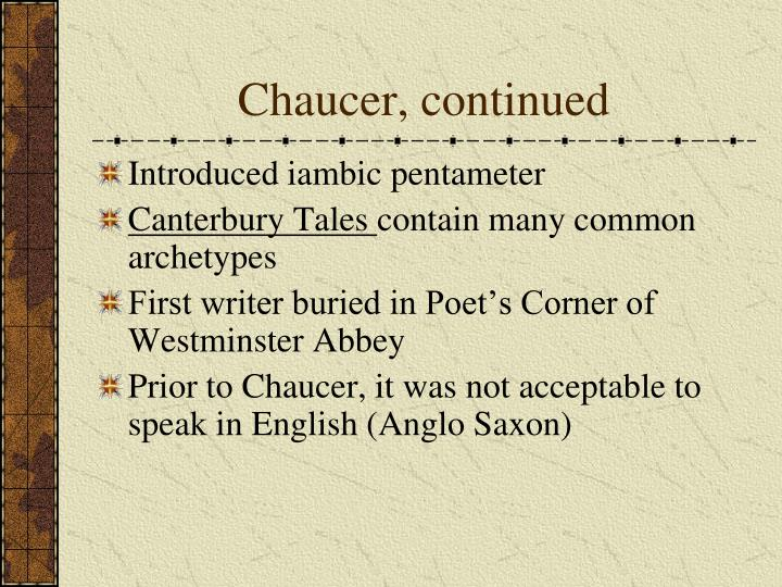 Chaucer, continued