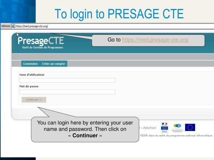 To login to PRESAGE CTE