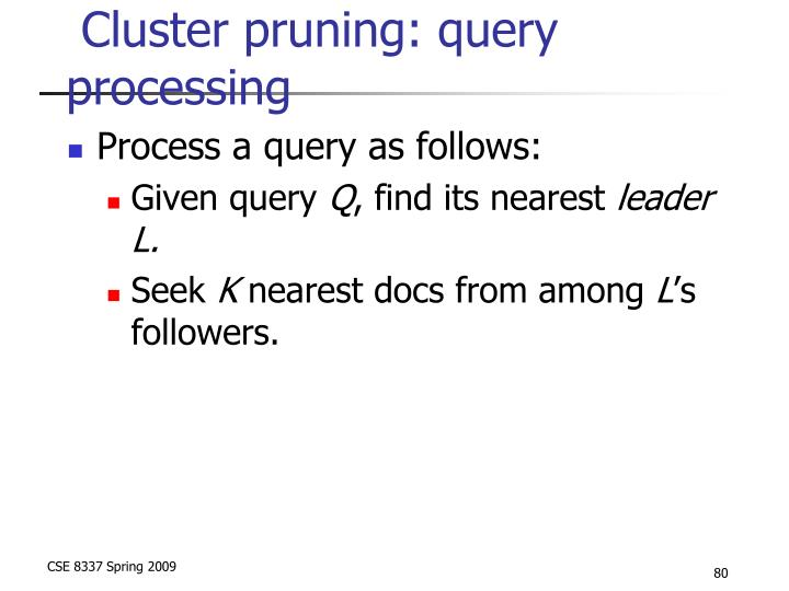 Cluster pruning: query processing