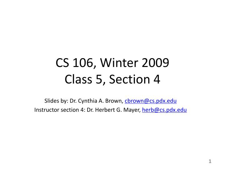 Cs 106 winter 2009 class 5 section 4