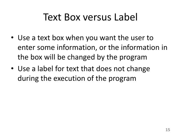 Text Box versus Label