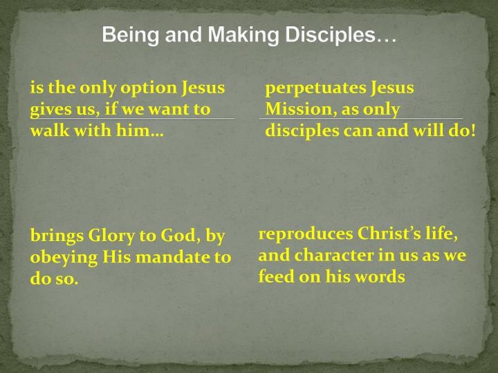 Being and Making Disciples…