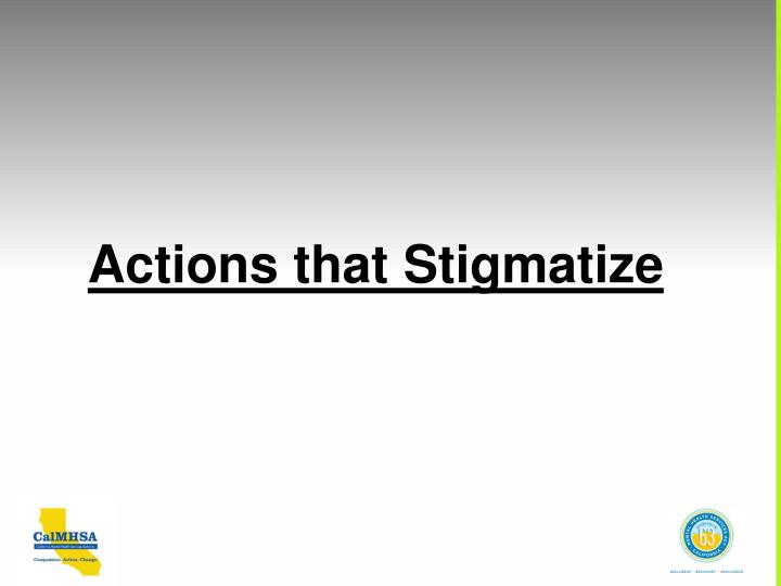 Actions that Stigmatize