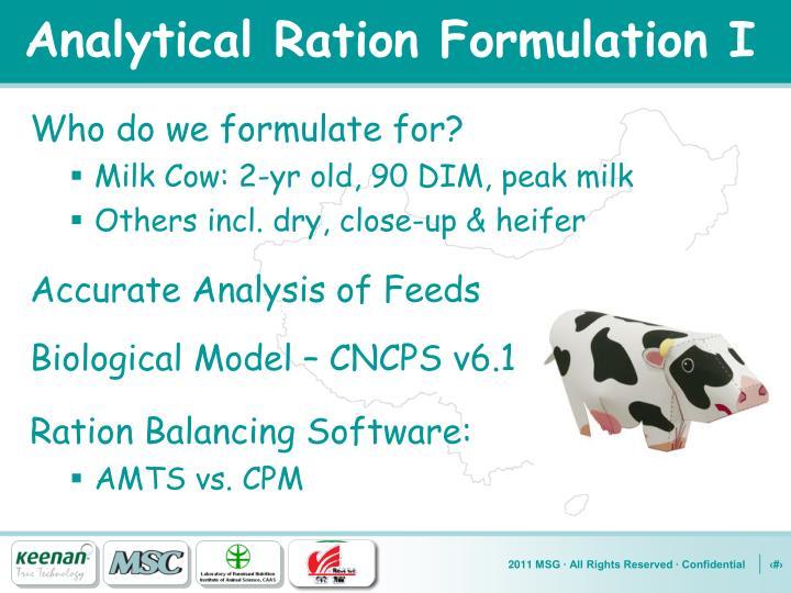 Analytical Ration Formulation I