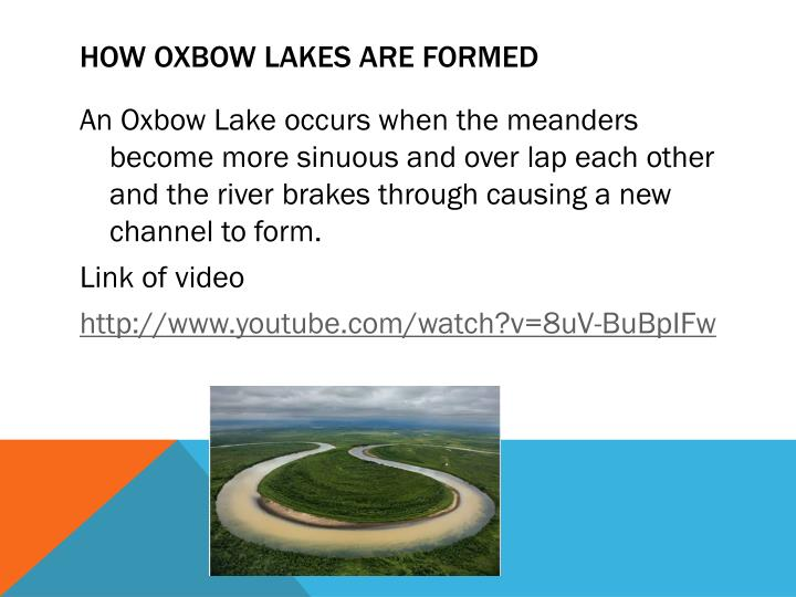 How oxbow lakes are formed