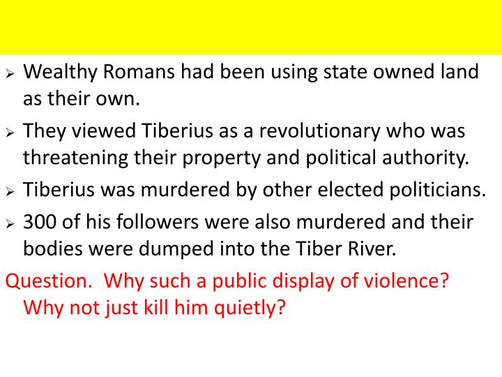 Wealthy Romans had been using state owned land as their own.