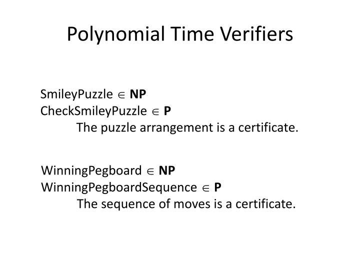 Polynomial Time Verifiers