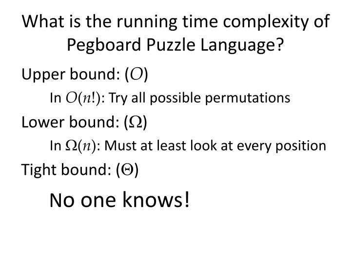 What is the running time complexity of Pegboard Puzzle Language?