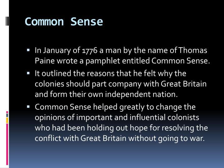 the reasons why colonies should be independent in common sense a pamphlet by thomas paine Thomas paine anonymously published common is the pamphlet common sense independence of the american colonies what made common sense unique was.